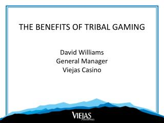 THE BENEFITS OF TRIBAL GAMING