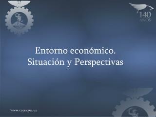 Entorno económico. Situación y Perspectivas