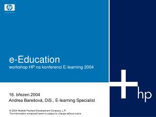 e-Education workshop HP na konferenci E-learning 2004
