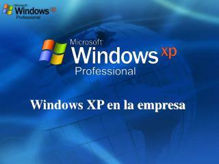 Windows XP en la empresa