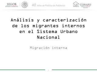 Análisis y caracterización de los migrantes internos en el Sistema Urbano Nacional