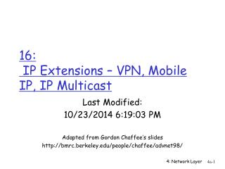 16:   IP Extensions – VPN, Mobile IP, IP Multicast