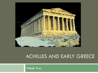 ACHILLES and Early  greece