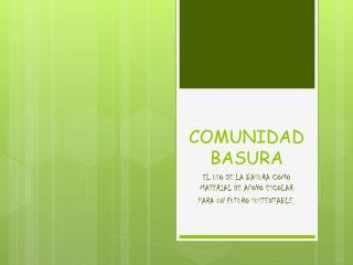 COMUNIDAD BASURA
