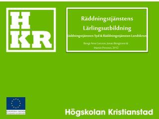 Räddningstjänstens Lärlingsutbildning Räddningstjänsten Syd & Räddningstjänsten Landskrona