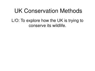 UK Conservation Methods
