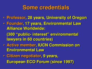 Some credentials