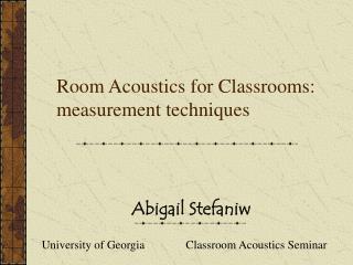 Room Acoustics for Classrooms: measurement techniques