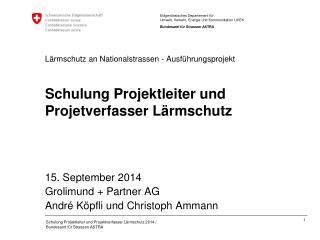 15. September 2014 Grolimund + Partner AG André Köpfli und Christoph Ammann
