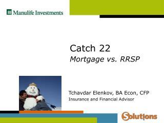 Catch 22 Mortgage vs. RRSP