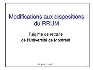 Modifications aux dispositions du RRUM