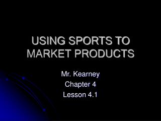 USING SPORTS TO MARKET PRODUCTS