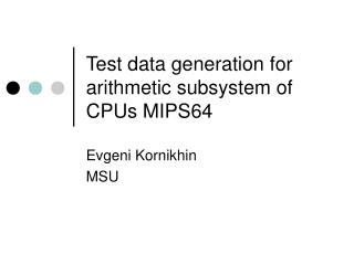 Test data generation for arithmetic subsystem of CPUs MIPS64