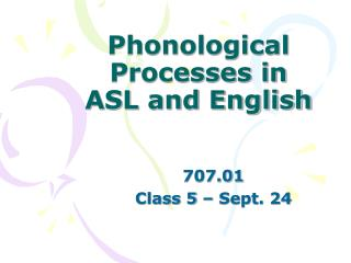 Phonological Processes in ASL and English