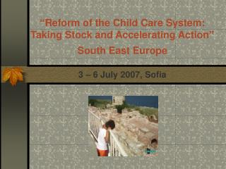 Assuring quality of the child care services 3 – 6  July  2007,  Sofia