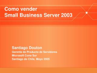 Como vender  Small Business Server 2003