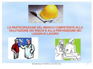 COMPITI DEL MEDICO COMPETENTE 1. VALUTAZIONE DEI RISCHI Art.25