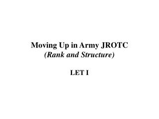Moving Up in Army JROTC (Rank and Structure)