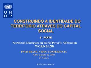 CONSTRUINDO A IDENTIDADE DO TERRITÓRIO ATRAVÉS DO CAPITAL SOCIAL 3 º PARTE