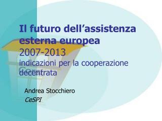 Il futuro dell'assistenza esterna europea 2007-2013 indicazioni per la cooperazione decentrata
