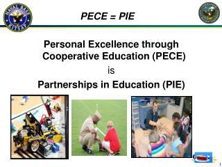 PECE = PIE