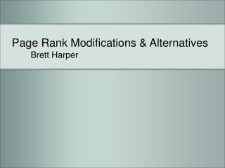 Page Rank Modifications & Alternatives