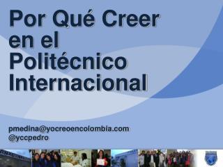 Por Qué Creer en el Politécnico Internacional