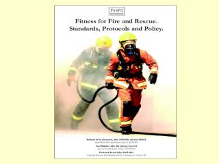Recommended Fitness Standard: 42 mlsO2/kg/min For:  Safe and Effective Firefighting.