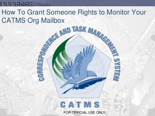 How To Grant Someone Rights to Monitor Your  CATMS Org  Mailbox