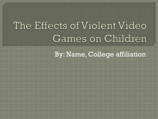 The Effects of Violent Video Games on Children