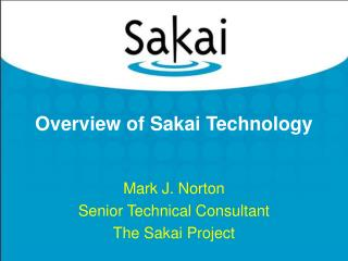 Overview of Sakai Technology