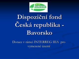 Dispoziční fond Česká republika - Bavorsko
