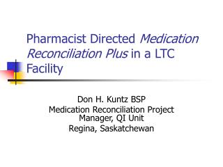 Pharmacist Directed  Medication Reconciliation Plus  in a LTC Facility