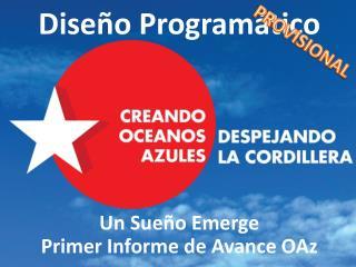 Diseño Programático U n Sueño Emerge Primer Informe de Avance OAz