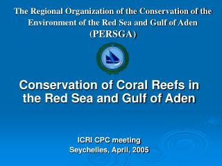 Conservation of Coral Reefs in the Red Sea and Gulf of Aden ICRI CPC meeting