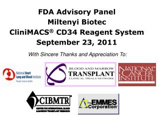 FDA Advisory Panel Miltenyi Biotec CliniMACS ®  CD34 Reagent System September 23, 2011