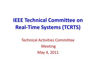 IEEE Technical Committee on Real-Time Systems (TCRTS)