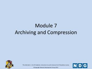 Module 7 Archiving and Compression