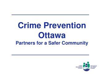 Crime Prevention Ottawa Partners for a Safer Community