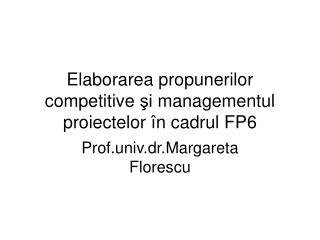 Elaborarea propunerilor competitive şi managementul proiectelor î n cadrul FP6