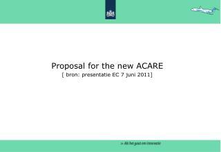 Proposal for the new ACARE [ bron: presentatie EC 7 juni 2011]