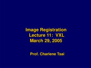 Image Registration  Lecture 11:  VXL March 29, 2005