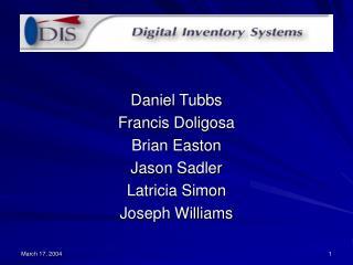 Daniel Tubbs Francis Doligosa Brian Easton Jason Sadler Latricia Simon Joseph Williams