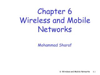 Chapter 6 Wireless and Mobile Networks Mohammad Sharaf
