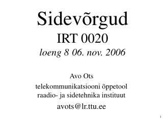 Sidevõrgud IRT 0020 loeng 806. nov. 2006