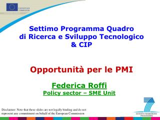 Settimo Programma Quadro di Ricerca e Sviluppo Tecnologico & CIP Opportunità per le PMI