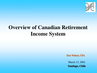Overview of Canadian Retirement Income System
