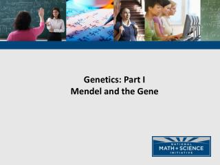 Genetics: Part I Mendel and the Gene