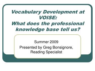 Vocabulary Development at VOISE: What does the professional knowledge base tell us?