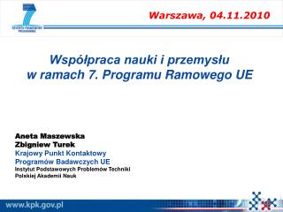 Aneta Maszewska Zbigniew Turek Krajowy Punkt Kontaktowy Programów Badawczych UE